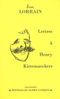 Lettres à Henry Kistemaeckers