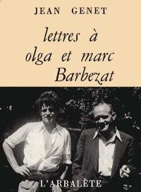 Lettres à Olga et Marc Barbezat