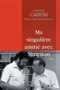 Ma singulière amitié avec Simenon