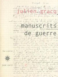 Manuscrits de guerre : édition fac-similé
