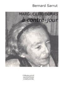 Marguerite Duras à contre-jour