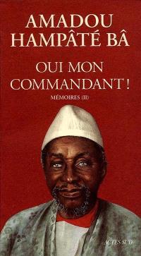 Mémoires. Volume 2, Oui mon commandant !