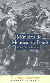 Mémoires de Monsieur de Pontis, maréchal de Bataille : qui a servi dans les armées cinquante-six ans sous les rois Henri IV, Loui XIII, Louis XIV