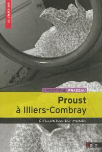Proust à Illiers-Combray : l'éclosion du monde