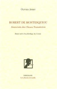 Robert de Montesquiou : souverain des choses transitoires : essai