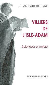 Villiers de l'Isle-Adam : splendeur et misère