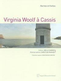 Virginia Woolf à Cassis, roches et failles