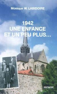 1942, une enfance et un peu plus... : récit