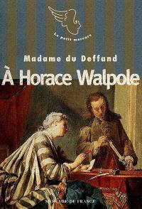 A Horace Walpole : lettres