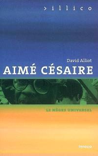 Aimé Césaire, le nègre universel