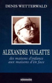 Alexandre Vialatte : des maisons d'enfance aux maisons d'en face