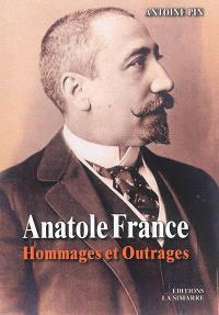 Anatole France : hommages et outrages