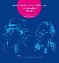 André Beucler, Léon-Paul Fargue : correspondance 1927-1945