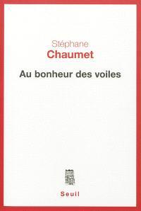 Au bonheur des voiles : chroniques syriennes, 2004-2005 : récit