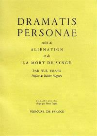 Autobiographie. Volume 3, Dramatis personae; Aliénation; La mort de Synge