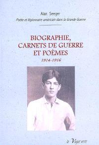 Biographie, carnets de guerre et poèmes, 1914-1916