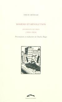 Bohème et révolution : journaux intimes (1910-1924)