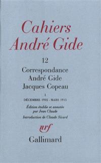 Cahiers André Gide. n° 12, Correspondance André Gide-Jacques Copeau : décembre 1902-mars 1913