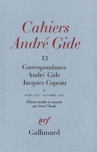 Cahiers André Gide. n° 13, Correspondance André Gide-Jacques Copeau : mars 1913-octobre 1949