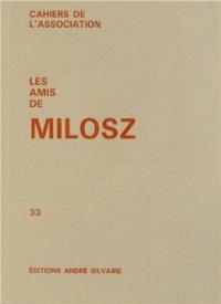 Cahiers de l'Association Les amis de Milosz. n° 33