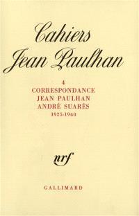 Cahiers Jean Paulhan. n° 4, Correspondance Jean Paulhan-André Suarès : 1925-1940