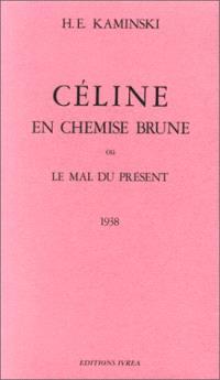 Céline en chemise brune ou Le mal du présent : 1938