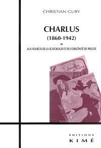 Charlus (1860-1942) ou Aux sources de la scatologie et de l'obscénité de Proust