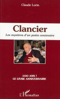Clancier : les mystères d'un poète centenaire