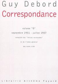 Correspondance. Volume 0, Septembre 1951-juillet 1957 : complété des lettres retrouvées et de l'index général des noms cités