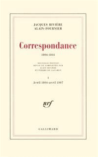 Correspondance : 1904-1914. Volume 1, Avril 1904-avril 1907