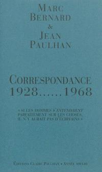 Correspondance : 1928-1968 : si les hommes s'entendaient parfaitement sur les choses il n'y aurait pas d'écrivains