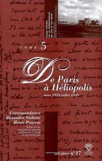 Correspondance Alexandre Vialatte-Henri Pourrat, 1916-1959. Volume 5, De Paris à Héliopolis : mars 1935-juillet 1939