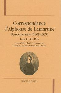 Correspondance d'Alphonse de Lamartine : deuxième série (1807-1829). Volume 1, 1807-1815