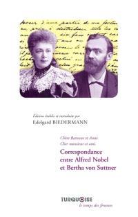 Correspondance entre Alfred Nobel et Bertha von Suttner : chère baronne et amie, cher monsieur et ami