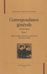 Correspondance générale. Volume 1, 1843-1862