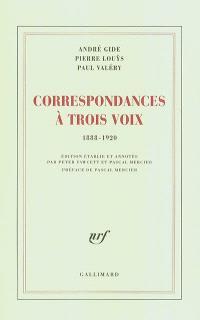 Correspondances à trois voix : 1888-1920