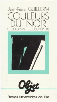 Couleurs du noir : le journal de Delacroix