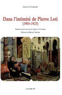 Dans l'intimité de Pierre Loti, 1903-1923 : témoignage inédit de son secrétaire particulier