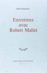 Entretiens avec Robert Mallet