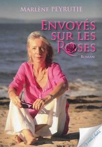 Envoyés sur les roses