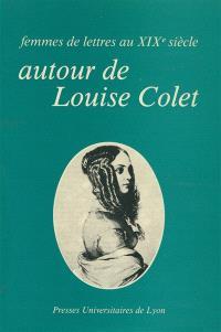 Femmes de lettres au 19e siècle : autour de Louise Colet