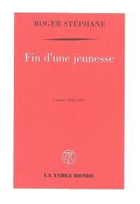 Fin d'une jeunesse : carnets 1944-1947