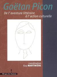 Gaëtan Picon : de l'aventure littéraire à l'action culturelle