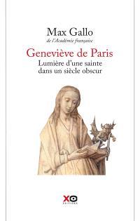 Geneviève, lumière d'une sainte dans un siècle obscur