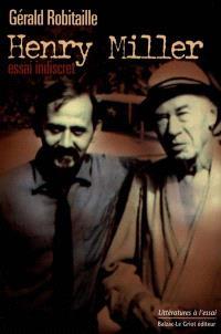 Henry Miller : essai indiscret