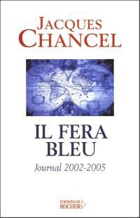 Il fera bleu : journal 2002-2005