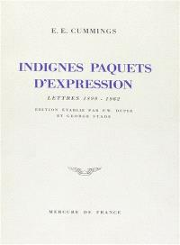 Indignes paquets d'expression : lettres 1899-1962