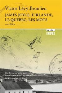 James Joyce, l'Irlande, le Québec, les mots  : essai hilare