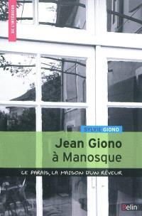 Jean Giono à Manosque : le Paraïs, la maison d'un rêveur