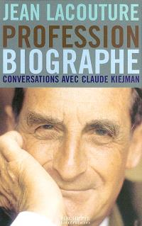 Jean Lacouture : profession biographe : conversations avec Claude C. Kiejman